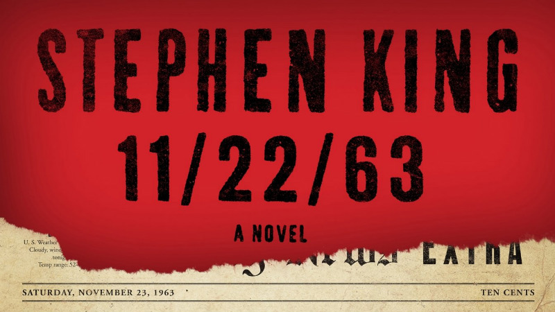 11/22/63 by Stephen King via Scribner